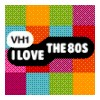 VH1 - I Love the 80s