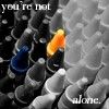You're not alone - Crayons