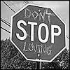 don't STOP loving