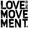 Love is the Movement.